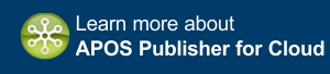 Learn more about APOS Publisher for Cloud